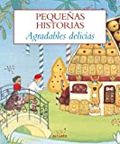 Pequenas historias. Agradables delicias (Las Mas Pequenas Historias / the Smallest Short Stories) (Spanish Edition)