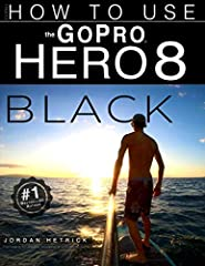 The newest release FROM THE #1 AMAZON BEST SELLING AUTHOR ON GoPro CAMERAS.Specifically for the GoPro HERO 8 BLACK, this is the perfect guide book for anyone who wants to learn how to use the GoPro HERO 8 Black camera to capture unique videos...