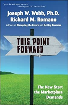 Book This Point Forward: The New Start the Marketplace Demands by Joseph W Webb Ph.D. (2014-09-12)