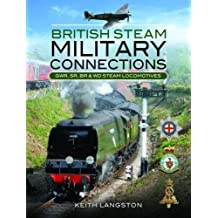 British Steam Military Connections: Southern Railway, Great Western Railway and British Railways - Steam Locomotives: Southern Railway, Great Western Railway and British Railways - Steam Locomotives