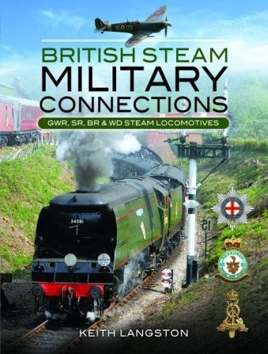 - British Steam - Military Connections: Great Western Railway, Southern Railway, British Railways & War Department Steam Locomotives