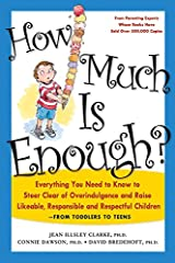 How Much Is Enough?: Everything You Need to Know to Steer Clear of Overindulgence and Raise Likeable, Responsible and Respectful Ch Paperback