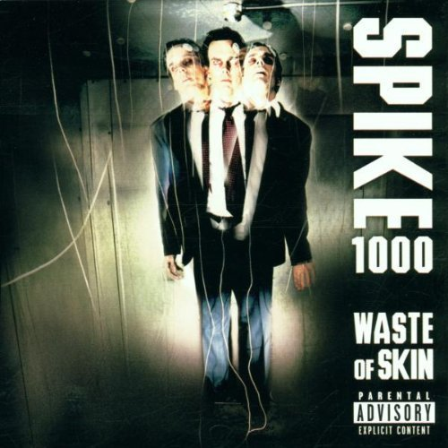 - Waste of Skin by Spike 1000 (2001-01-01)