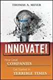 Innovate!, Thomas A. Meyer and Maurice Foxworth, 0470560584