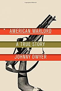 Book Cover: American Warlord: A True Story