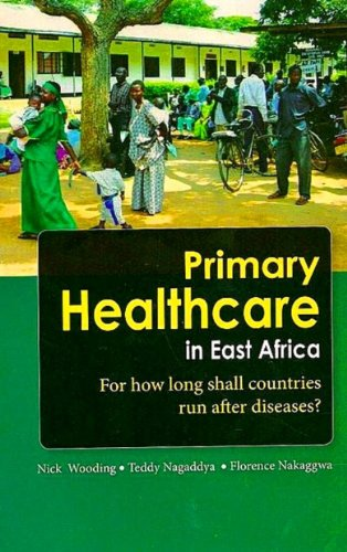 Primary Healthcare in East Africa : For how long shall countries run after diseases?