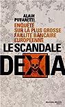 Le scandale Dexia : Enquête sur la plus grosse faillite bancaire européenne par Piffaretti