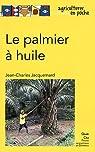 Le palmier à huile par Jacquemard