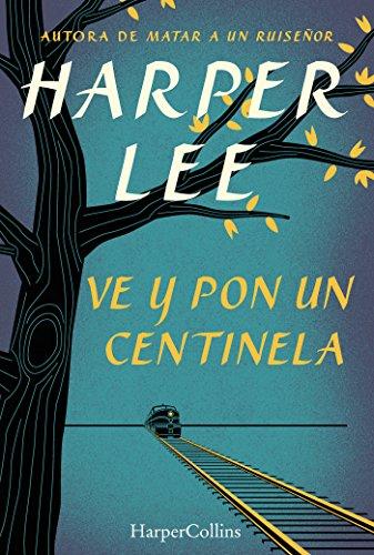 Ve y pon un centinela de Harper Lee