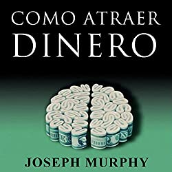 Como Atraer Dinero [How to Attract Money, Spanish Edition]