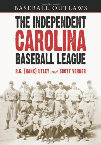 The Independent Carolina Baseball League, 1936-1938: Baseball Outlaws