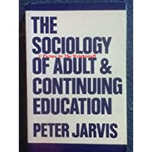 The Sociology of Adult and Continuing Education