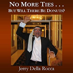 No More Ties... But Will There Be Donuts Audiobook