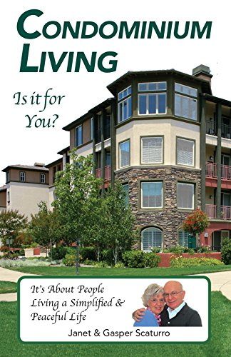 Condominium Living, Is it for You?: It's About People (Buying A Condo Vs Buying A House)