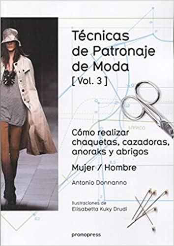 TECNICAS DE PATRONAJE DE MODA VOL 3: Antonio Donnanno: 9788416504220: Amazon.com: Books