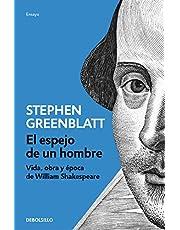 El espejo de un hombre: Vida, obra y época de William Shakespeare (ENSAYO-BIOGRAFÍA)