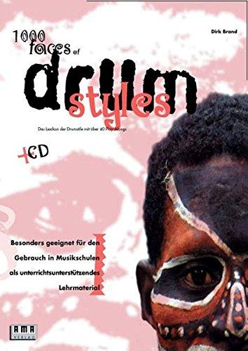 1000 Faces of Drum Styles: Das Nachschlagewerk der Drumstile mit 60 Play-Alongs