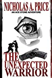 The Unexpected Warrior: London, Hard-boiled, Noir, Crime Thriller Series (An Ace Stone Adventure)