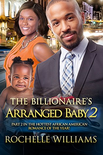 Search : The Billionaire's Arranged Baby 2: An African American Pregnancy Romance For Adults (Eva And Andrew)