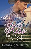 A Kiss for Colt (Kiss a Cowboy Series Book Two) (Volume 2)