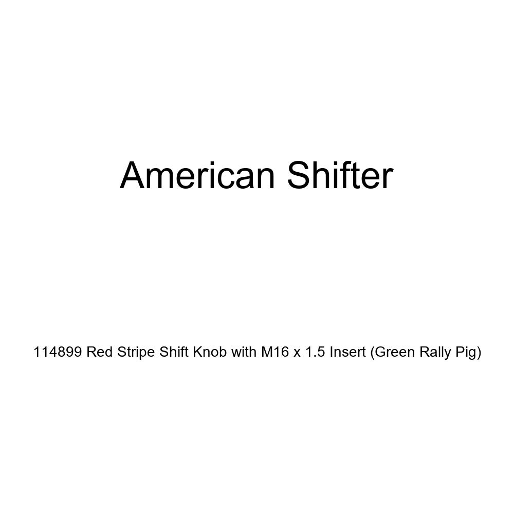 Green Rally Pig American Shifter 114899 Red Stripe Shift Knob with M16 x 1.5 Insert