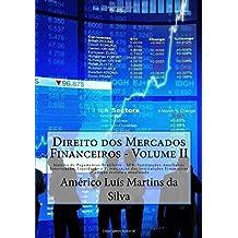 Direito DOS Mercados Financeiros - Volume II: Sistema de Pagamentos Brasileiro - Spb; Instituicoes Auxiliares; Intervencao, Liquidacao E Privatizacao Das Instituicoes Financeiras