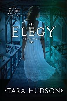 Elegy (Hereafter Book 3) by [Hudson, Tara]