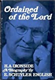 Ordained of the Lord, H. A. Ironside: A biography