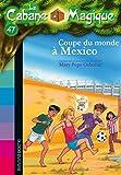 """Afficher """"La Cabane magique n° 47<br /> Coupe du monde à Mexico"""""""
