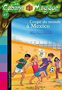 """Afficher """"La cabane magique n° 47 Coupe du monde à Mexico"""""""