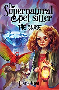The Supernatural Pet Sitter: The Curse by [Moat, Diane]