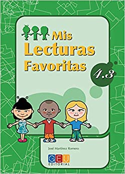 Book's Cover of Mis lecturas favoritas 4.3 / Editorial GEU / 4º Primaria / Mejora la comprensión lectora / Recomendado como repaso / Con actividades sencillas (Español) Tapa blanda – 15 enero 2009