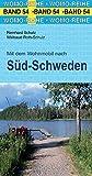 Mit dem Wohnmobil nach Süd-Schweden (Womo-Reihe, Band 54)