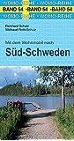 Mit dem Wohnmobil nach Süd-Schweden (Womo-Reihe)