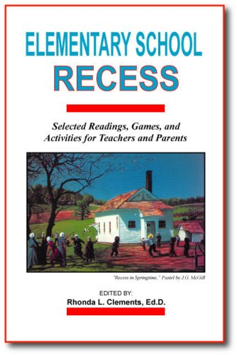 Elementary School Recess: Selected Readings, Games and...