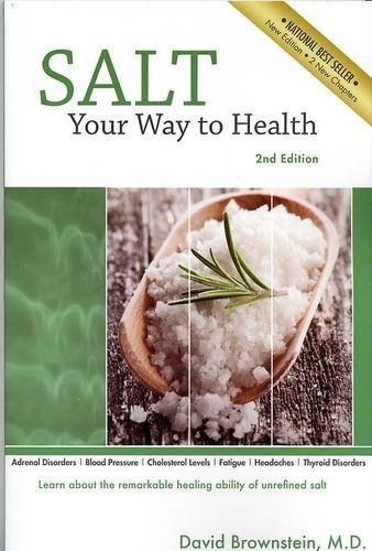 - Salt Your Way to Health, 2nd Edition