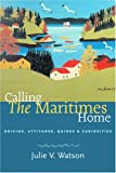 Calling the Maritimes Home, Julie Watson, 1551926784