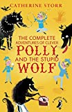 img - for The Complete Adventures of Clever Polly and the Stupid Wolf book / textbook / text book