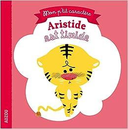 Aristide est timide (Coll. Mon p'tit caractère)