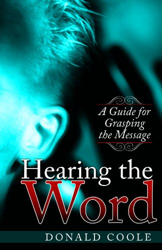 Hearing the Word: A Guide for Grasping the Message