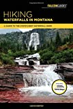 Hiking Waterfalls in Montana: A Guide to the State s Best Waterfall Hikes