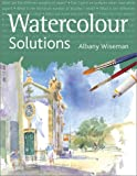 Watercolour Solutions, Albany Wiseman, 1843400375