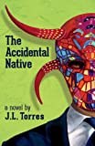 The Accidental Native, J. L. Torres, 155885777X