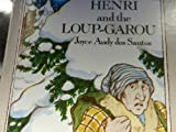 Henri and the Loup-Garou, Joyce Audy DOS Santos, 0394949501