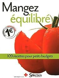 MANGEZ EQUILIBRE 109 RECETTES POUR PETITS BUDGETS
