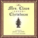 How Mrs. Claus Saved Christmas Audiobook by Jeff Guinn Narrated by Susan Denaker