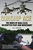 img - for Gunship Ace: The Wars of Neall Ellis, Helicopter Pilot and Mercenary book / textbook / text book