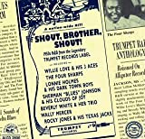 Shout, Brother, Shout: 1950's R&B From The Legendary Trumpet Records Label