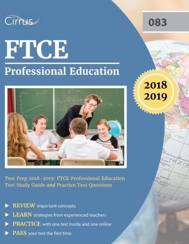 FTCE Professional Education Test Prep 2018-2019: FTCE Professional Education Test Study Guide and Practice Test Questions