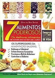 7 Alimentos Poderosos. Os Melhores Alimentos São Essenciais Para Você Viver Mais e Melhor! - Coleção Guia da B
